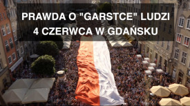"""Prawda o """"garstce"""" ludzi 4 czerwca w Gdańsku"""