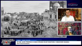 Dr hab. Jacek Friedrich o końcu drugiej wojny światowej i odbudowie Gdańska